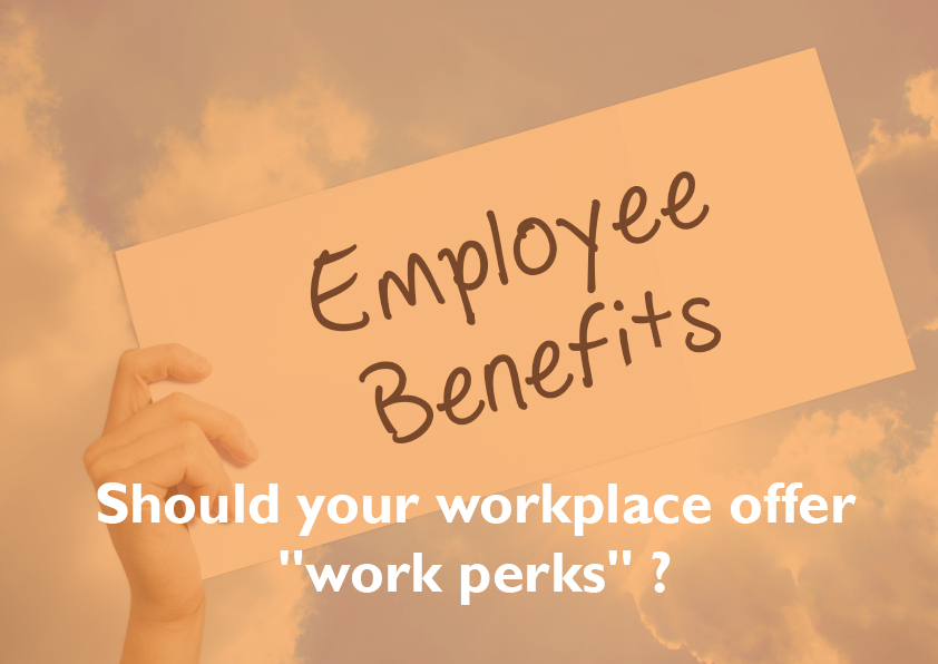 "Should your workplace offer ""work perks"" ?"