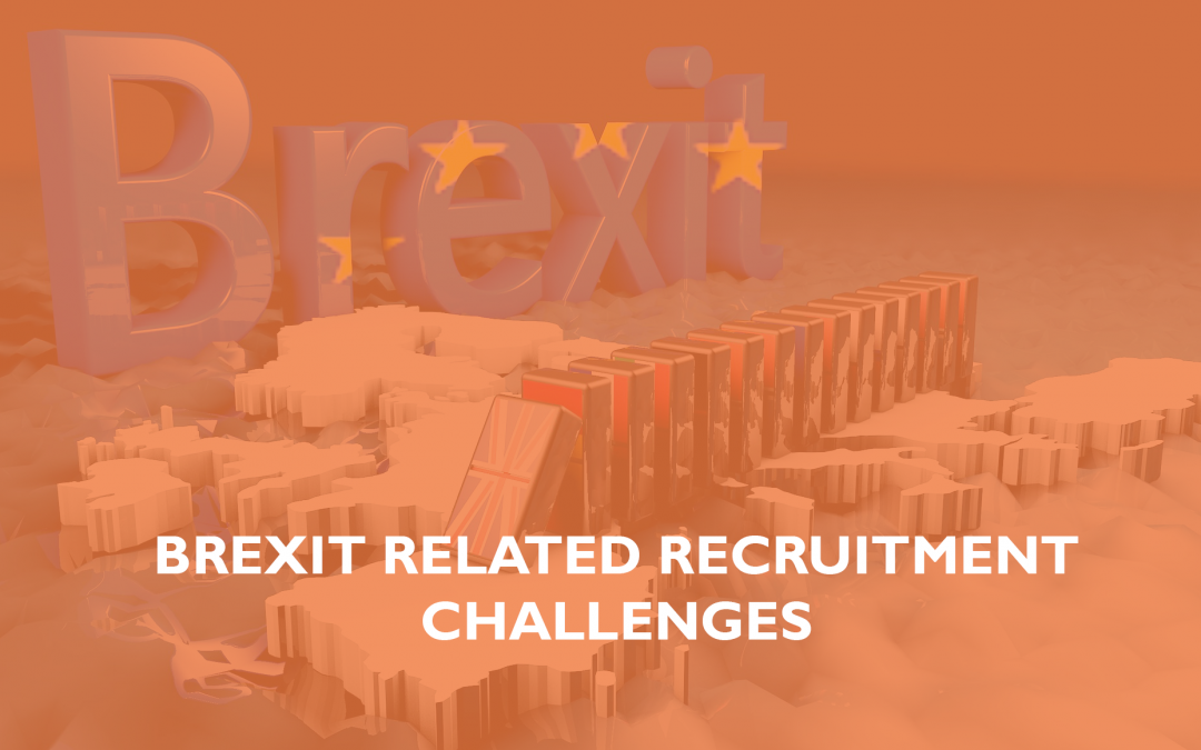 Brexit related recruitment challenges